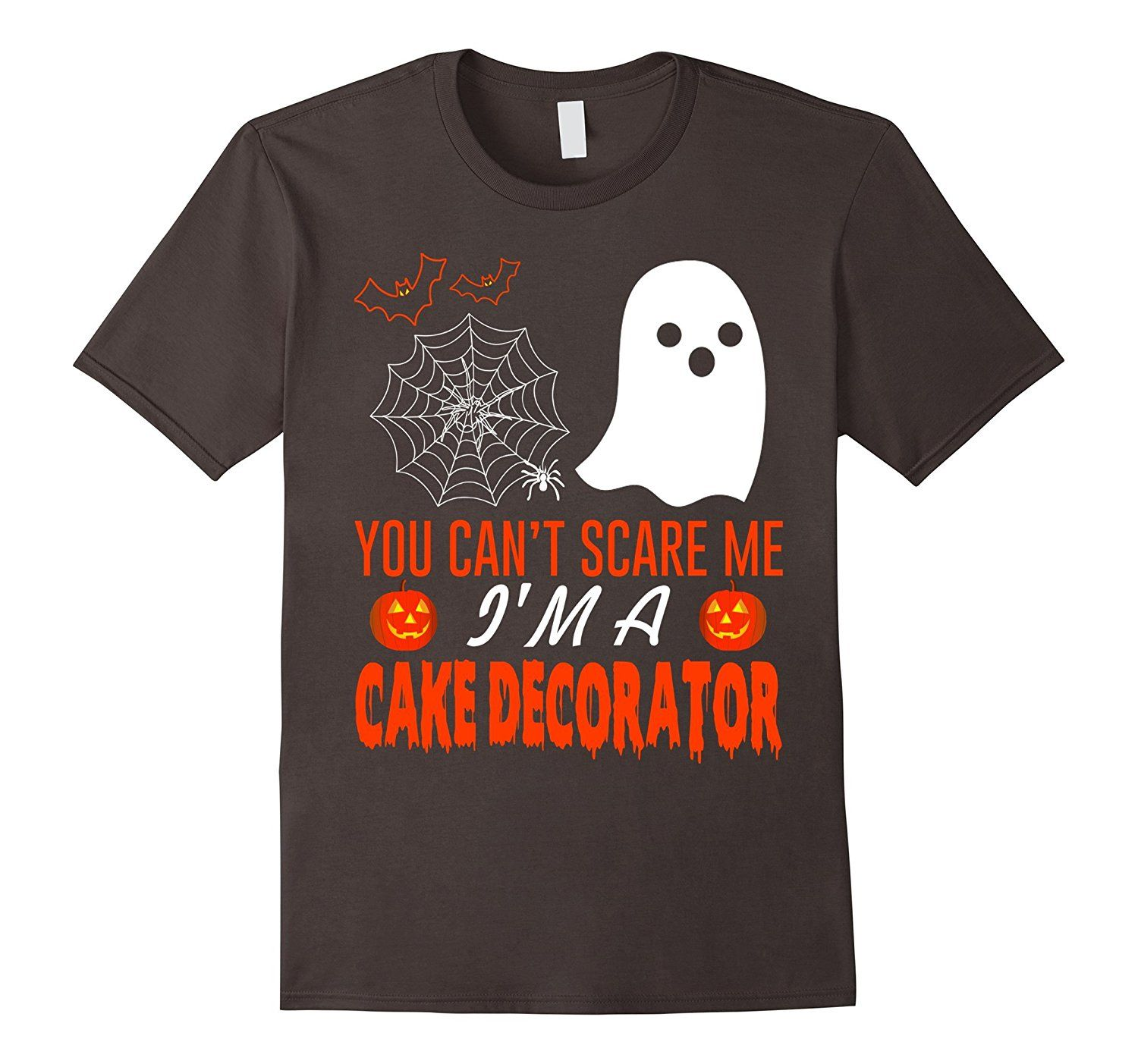 Amazon.com: You Can't Scare Me I'M A Cake Decorator T-Shirt: Clothing