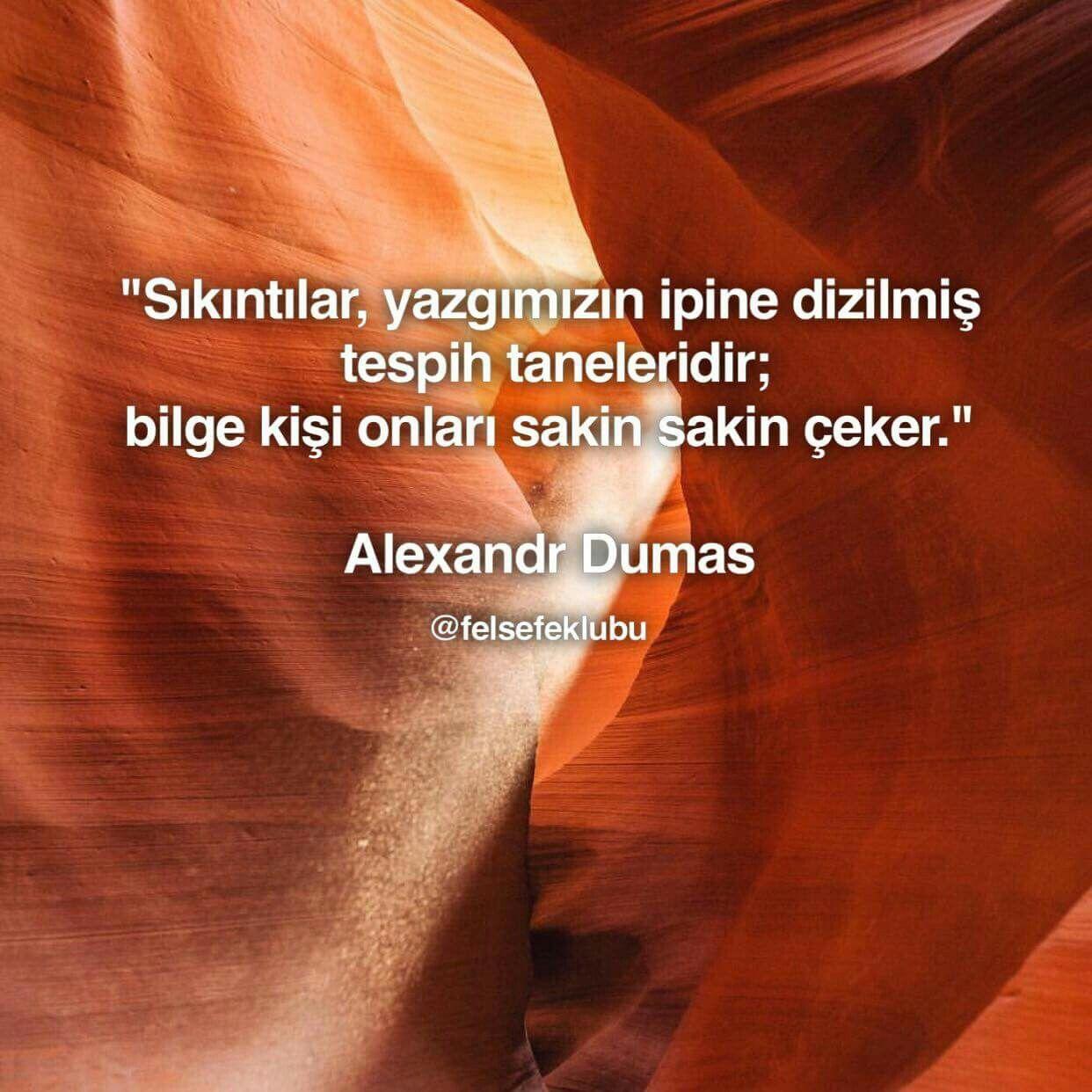 Cətinliklər Taleyimizin Ipinə Duzulmus Təsbeh Dənələridir Mudrik Adam Onlari Sakit Sakit Cəkər Alexandr Dumas Meaningful Quotes Quotes Words