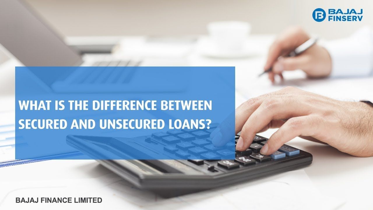 Secured Loans And Unsecured Loans Bajaj Finserv