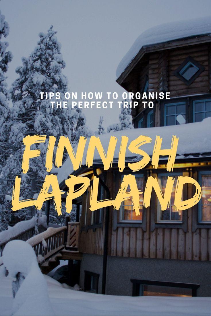 Tips On How To Plan Your Perfect Trip To Finnish Lapland Urlaub Im Winter Reisen Schonen Urlaub