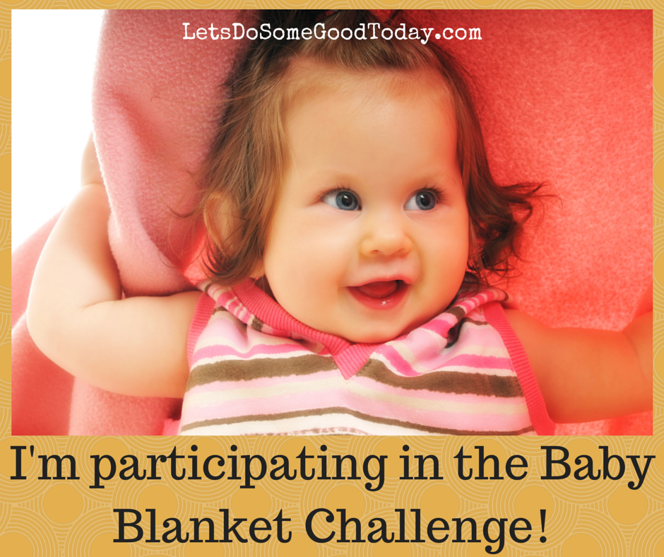 The Baby Blanket Challenge - a simple way to serve babies in need