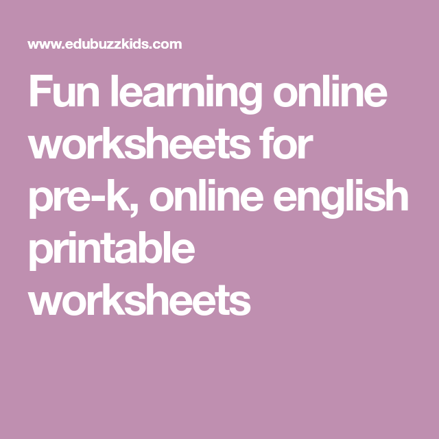 Fun Learning Online Worksheets For Pre K Online English Printable Worksheets Phonics Worksheets Kindergarten Phonics Worksheets Preschool Phonics Worksheets
