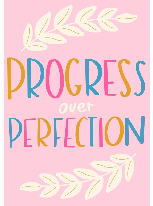 Progress Over Perfection, motivational quote, inspirational quote by Sara Ottavia Carolei