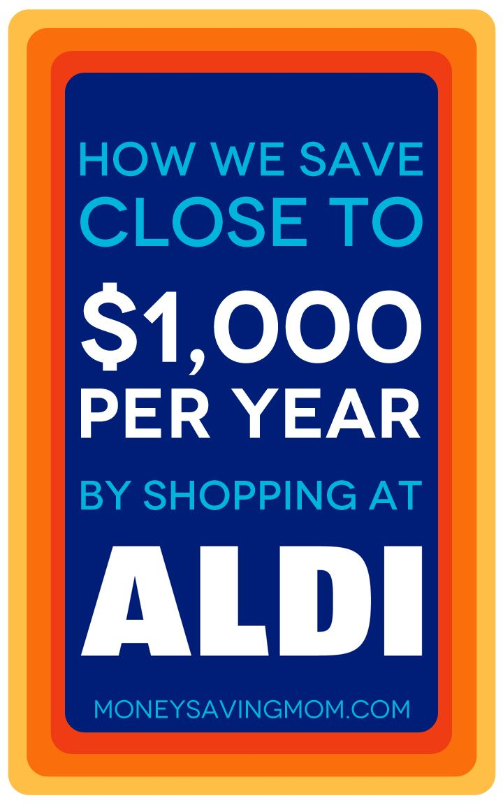 52 Different Ways To Save At Least 100 Per Year Shop At Aldi