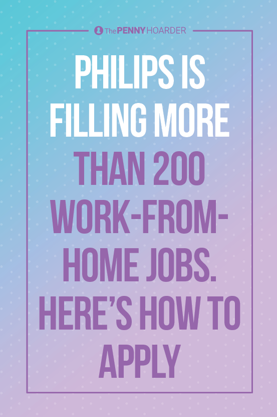 Philips Is Filling More Than 200 WorkFromHome Jobs. Here