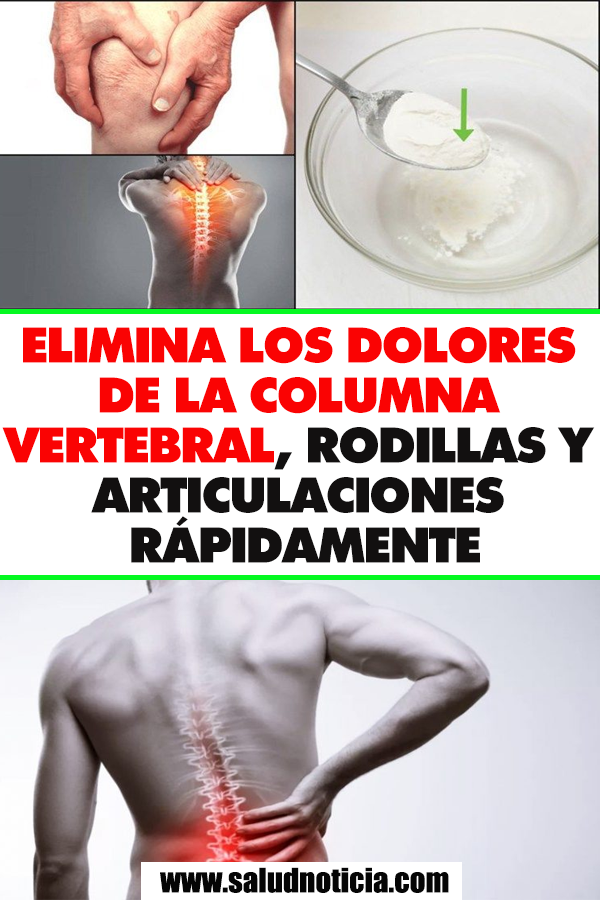 Elimina Los Dolores De La Columna Vertebral, Rodillas Y..