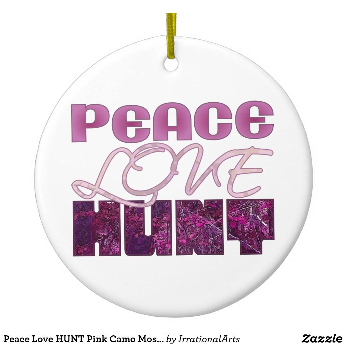 Pink Camo Christmas Ornaments Part - 18: Shop Peace Love HUNT Pink Camo Mossy Woods Hunter Ceramic Ornament Created  By IrrationalArts.