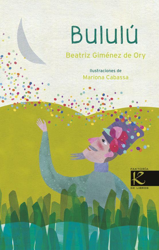 Los poemas y adivinanzas de «Bululú», de Beatriz Giménez de Ory, en @KalandrakaEdit, sus personajes humanos y mitológicos, los dragones, las trovas, nos acercan a tiempos medievales, a lugares orientales, llenos de magia, de amor, de fantasía. Encantadoras las luminosas ilustraciones de Mariona Cabassa. http://www.veniracuento.com/