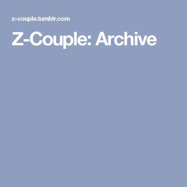 Z-Couple: Archive