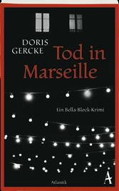 Doris Gercke: Tod in Marseille
