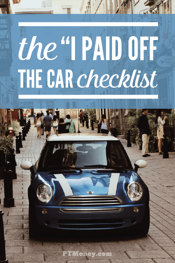 6 Things To Do After You Pay Off Your Car Loan Part Time Money Paying Off Car Loan Car Loans Car