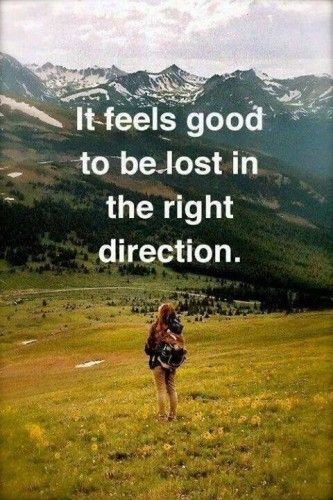 """It feels good to be lost in the right direction"" [a woman hiking with gorgeous mountains in the distance]"