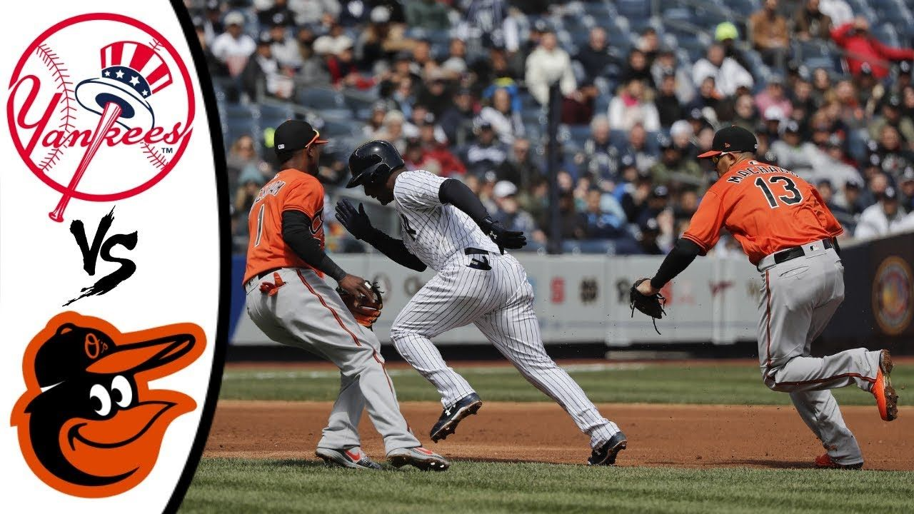 New York Yankees Vs Baltimore Orioles Full Highlights March 30 2019 New York Yankees Baltimore Orioles Orioles