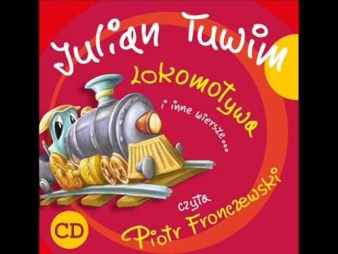 Lokomotywa Wiersz Juliana Tuwima Czyta Piotr Fronczewski