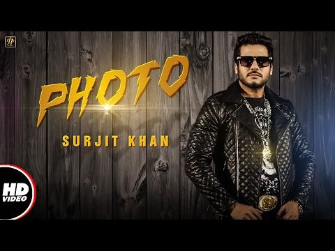"Check out the Surjit Khan new Punjabi song 2017 ""PHOTO"" music by Beat Minister and lyrics penned by Raj Kakra, Video directed by Sahib Sekhon. Subscribe us t..."