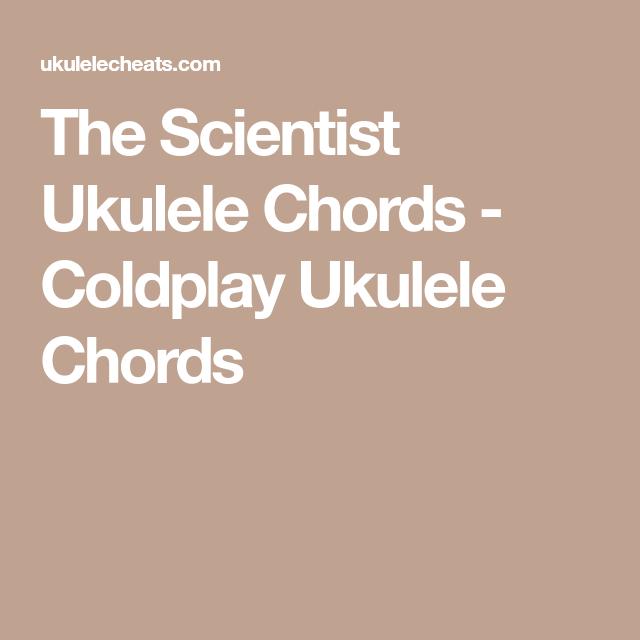 The Scientist Ukulele Chords Coldplay Ukulele Chords Sofias