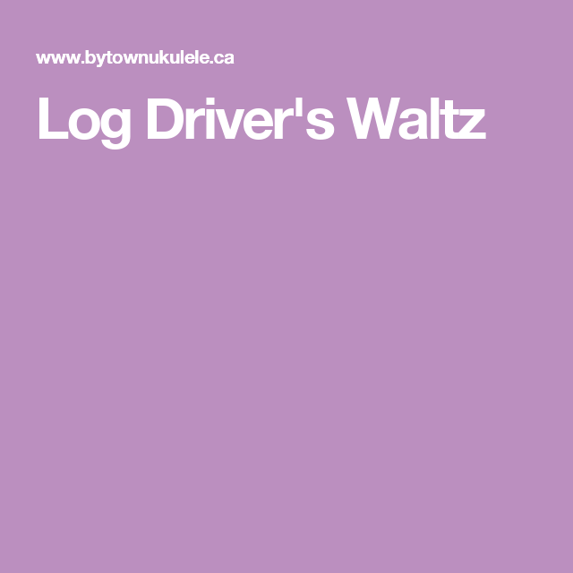 log drivers waltz sheet music