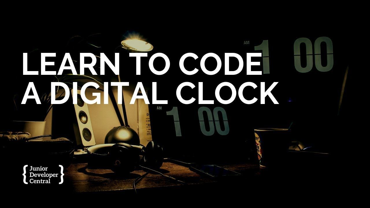 Learn To Code A Digital Clock With Javascript Learn To Code Coding Digital Clocks