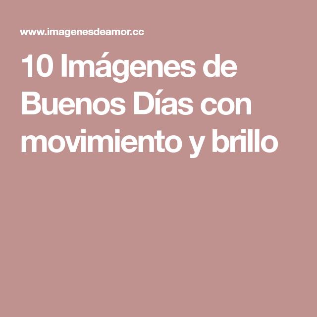 10 Imagenes De Buenos Dias Con Movimiento Y Brillo
