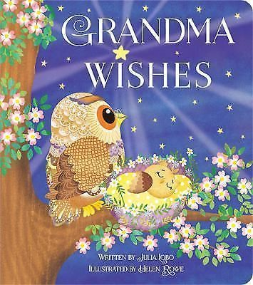 Grandma Wishes by Julia Lobo (2015, Board Book)