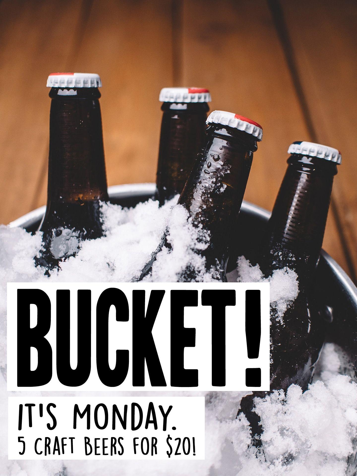 iklan l I ll pukul ukkydevcvtthbtnfvbvvbbtBucket it s Monday Choose 5 craft beers