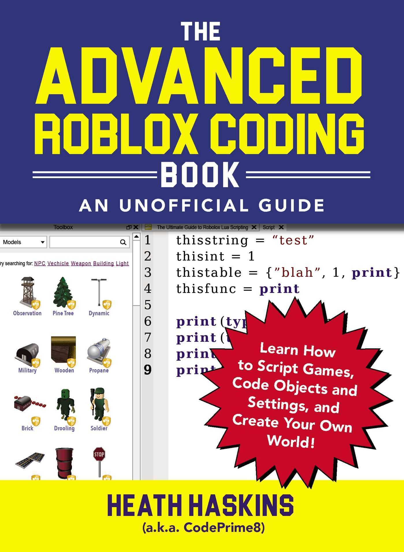 Pdf Download The Advanced Roblox Coding Book An Unofficial Guide Learn How To Script Games Code Objects And Settings Create Your Own World Roblox Coding