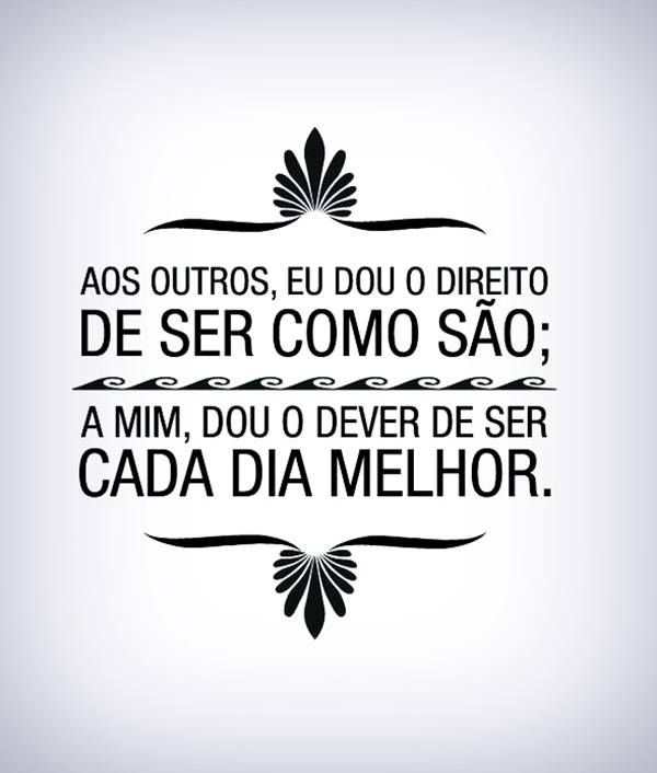 Cada Dia Melhor Quotes Quotes Words Y Life Quotes