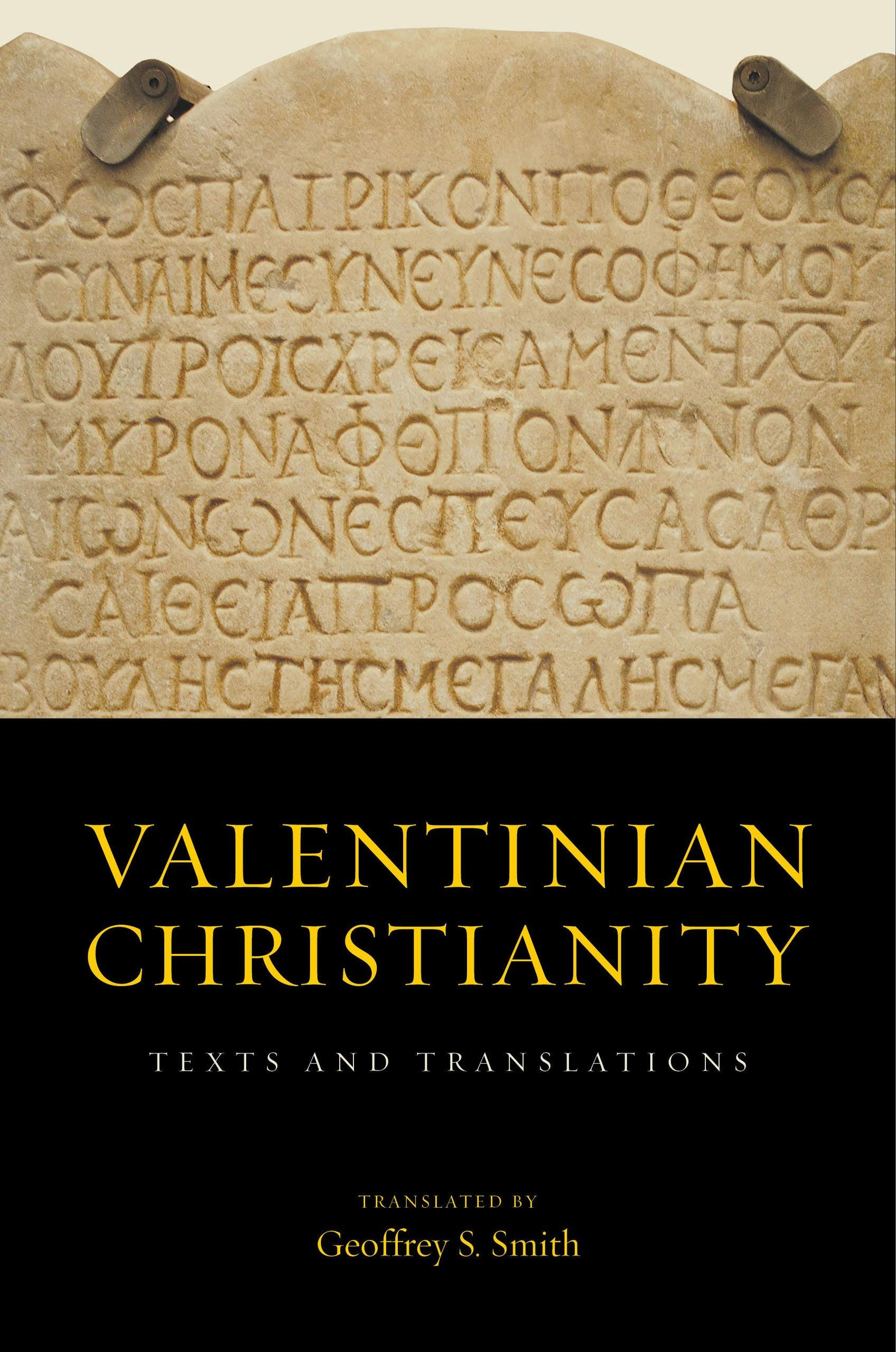 Valentinian Christianity Texts And Translations By Geoffrey S Smith Book Nerd Epub Free Download In 2020 Christianity Gnostic Gospels Texts