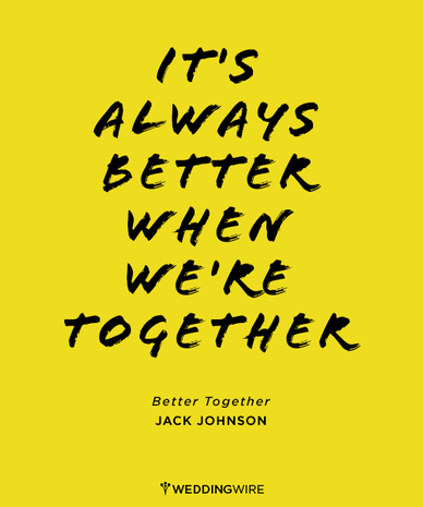 """It's always better when we're together"" #lovequotes #jackjohnson #bettertogether"