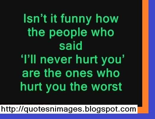 I Will Never Hurt You Quotes Quotesgram Words Sad Quotes