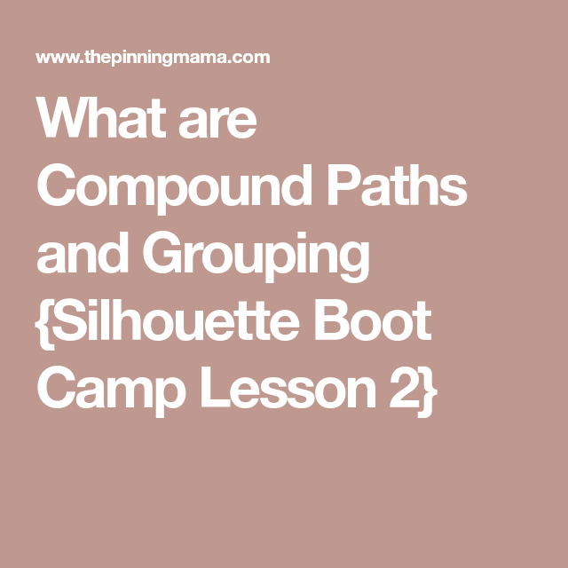 what are compound paths and grouping silhouette boot camp. Black Bedroom Furniture Sets. Home Design Ideas