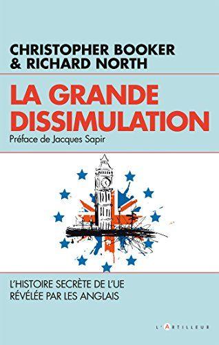 Télécharger Livre La Grande dissimulation: Histoire secrète de l'UE Ebook Kindle Epub PDF Gratuit
