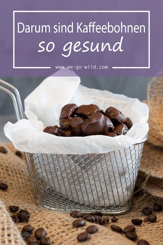 Kaffeebohnen essen - Deshalb ist es so gesund - WE GO WILD ...