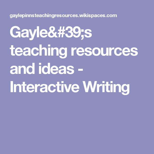 Gayle's teaching resources and ideas - Interactive Writing