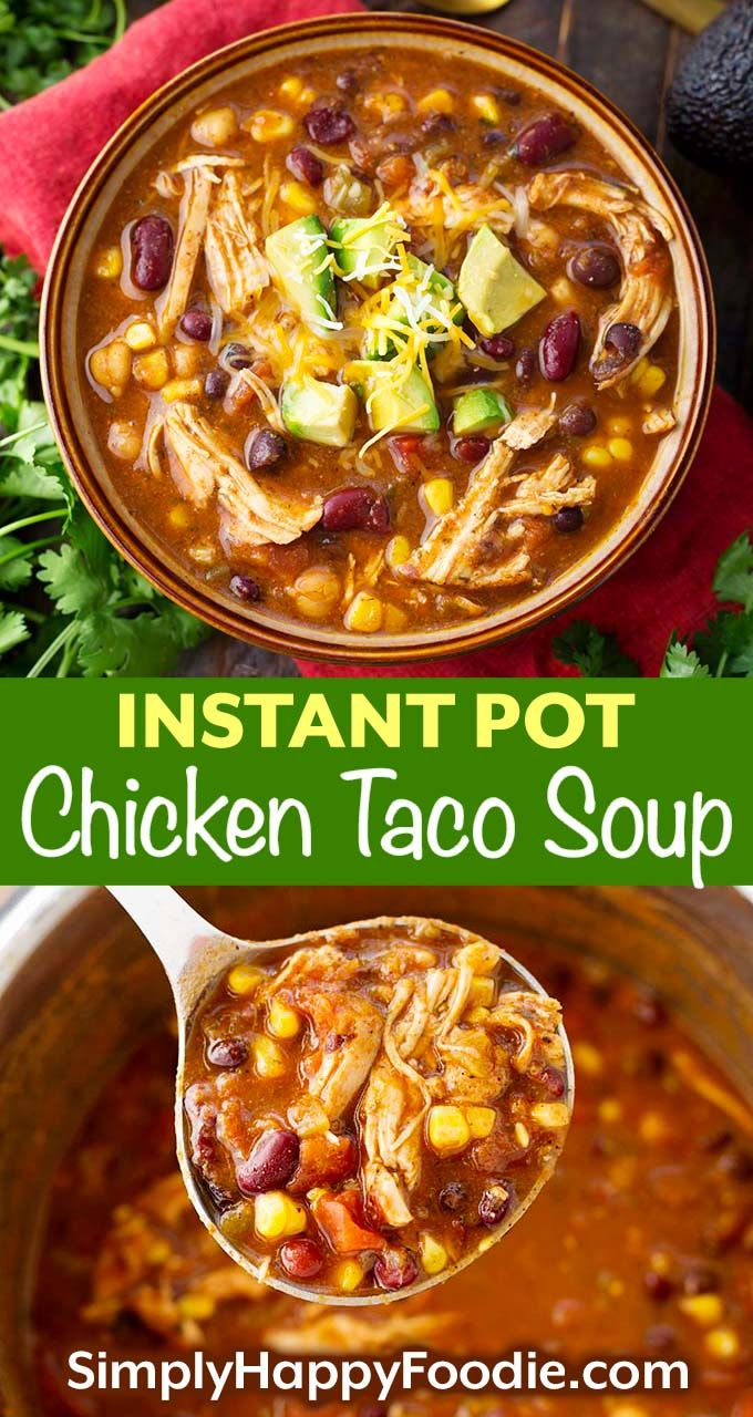 Instant Pot Chicken Taco Soup is an Instant Pot dump and start one-pot meal. This is a zesty, flavorful soup, with tender chicken breast, beans, and veggies. You can make this easy pressure cooker chicken taco soup in under an hour! Instant Pot soup recipes by simplyhappyfoodie.com #instantpotrecipes