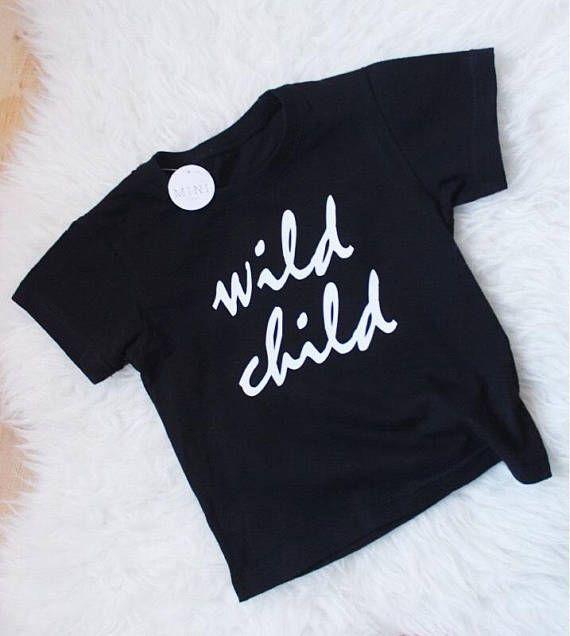 Wild Child Shirt Toddler Printed Shirt Baby T Shirt Baby For