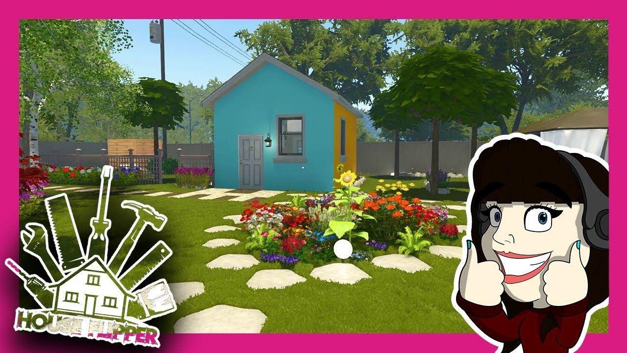 Tiny House Massive Garden House Flipper House Flippers Home Garden Design Flipper