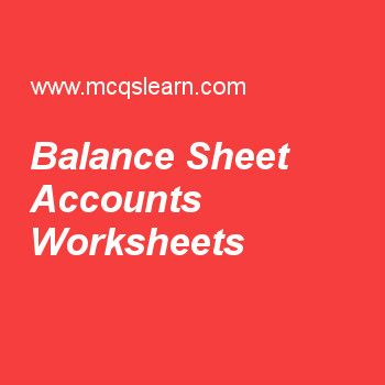 Balance Sheet Accounts Worksheets Financial Management - Balance Sheet Classified Format