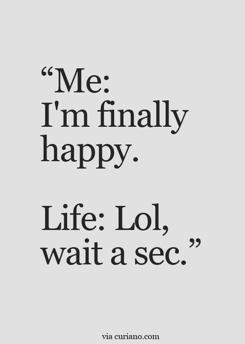 Funny Quotes About Life Quotes Life Quotes Love Quotes Best Life Quote  Quotes About