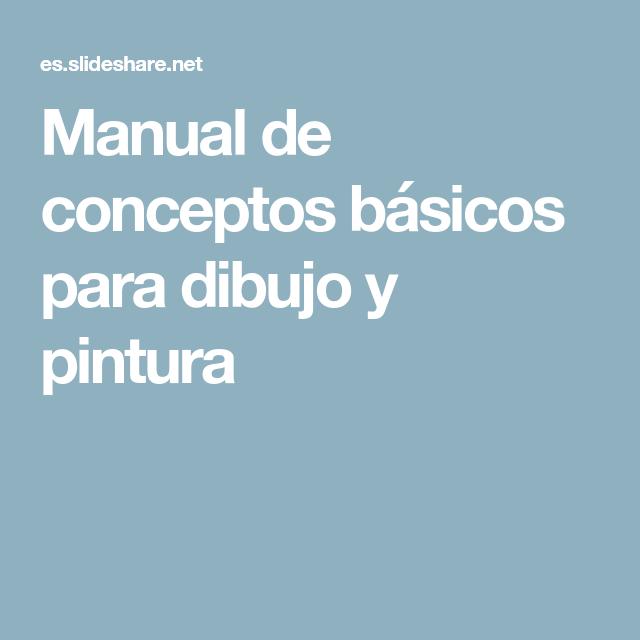 Manual De Conceptos Basicos Para Dibujo Y Pintura Concepto