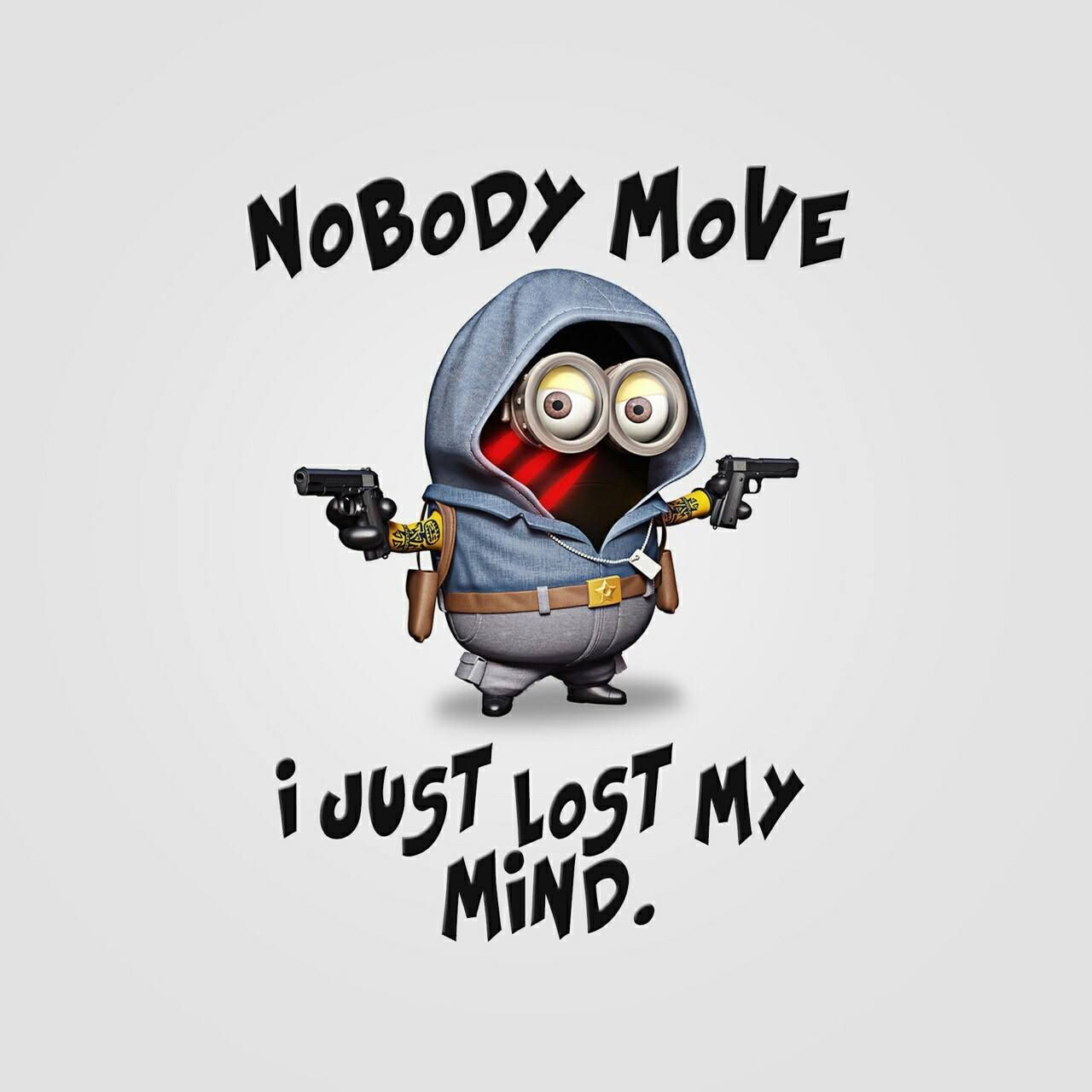Nobody Move I Just Lost My Mind Funny Minion Pictures Minions Funny Funny Dp