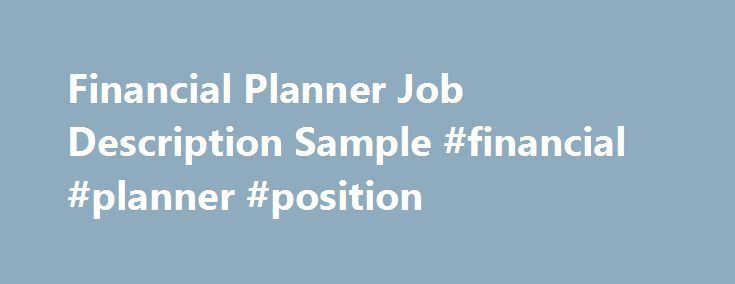 Financial Planner Job Description Sample #financial #planner - financial advisor job description