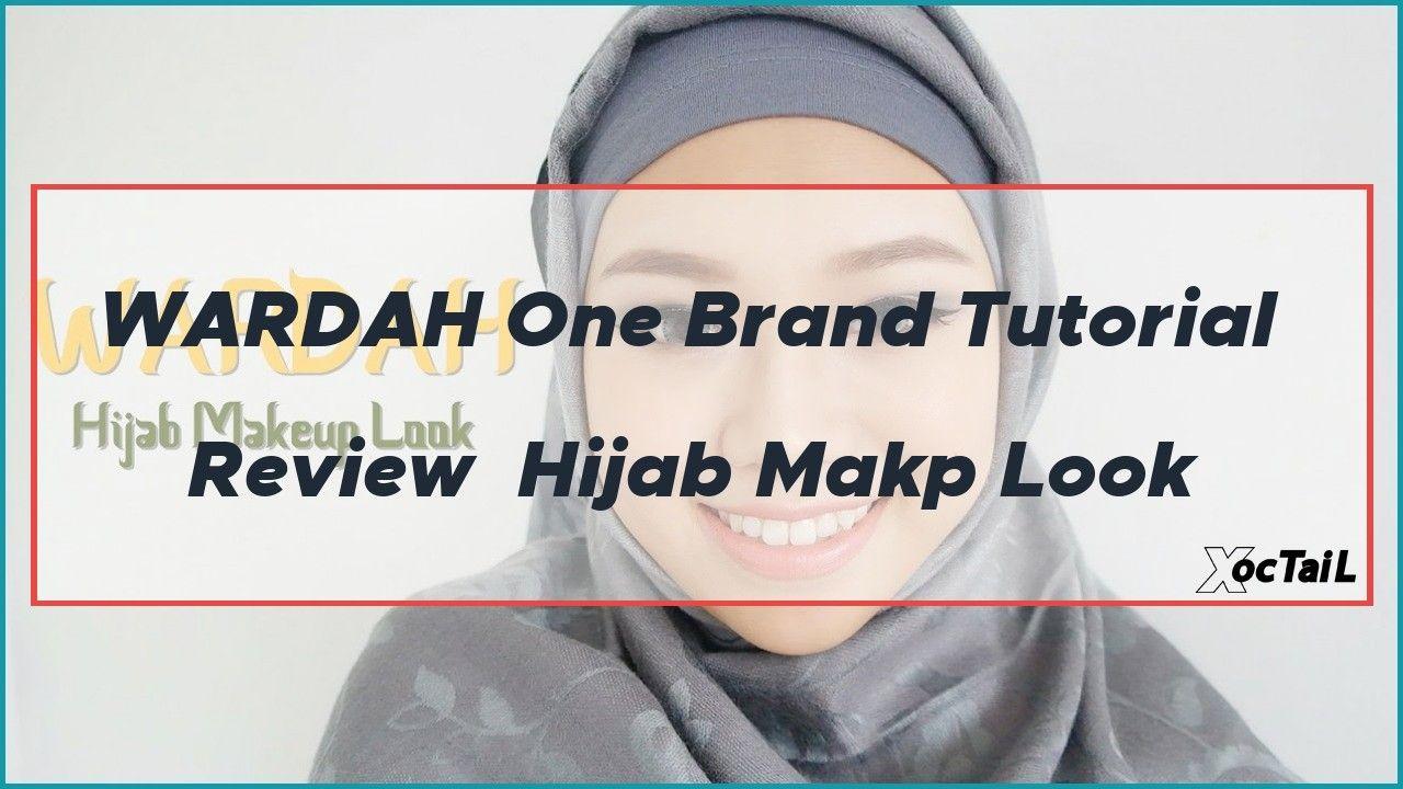 Wardah One Brand Tutorial Review Hijab Makp Look Brand Tutorial Tutorial Hijab Tutorial