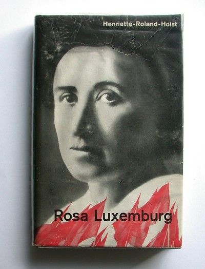Henriette Roland Holst Van Der Schalk Rosa Luxemburg Jean
