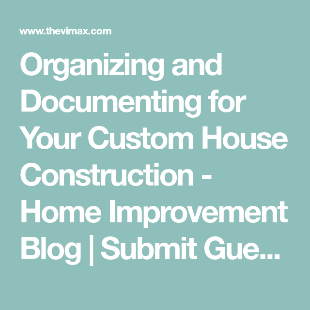 Organizing and Documenting for Your Custom House