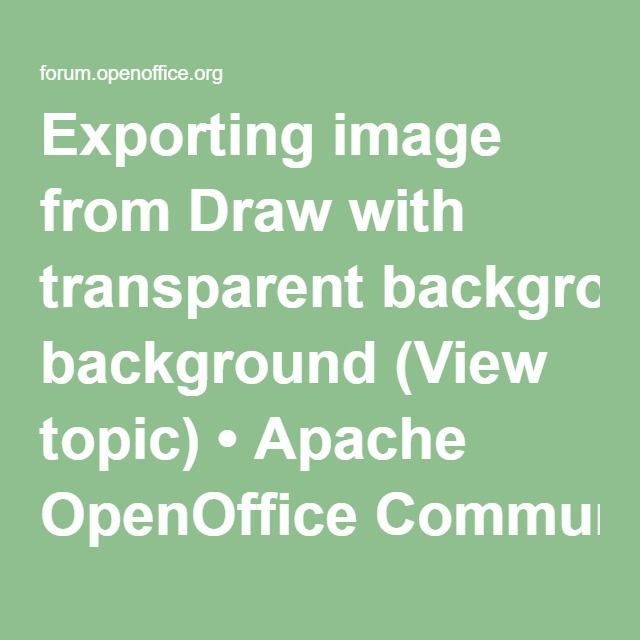 this explains why images created in open office cannot be exported with a transparent background