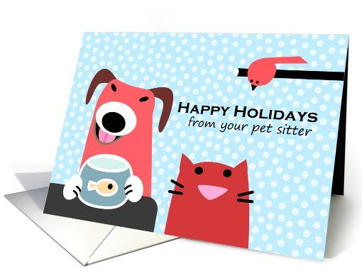 Christmas Card from Pet Sitter, Cute Cat, Dog & Bird card ...