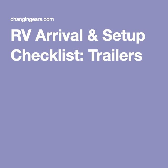 Rv Arrival  Setup Checklist Trailers  Hit The Road