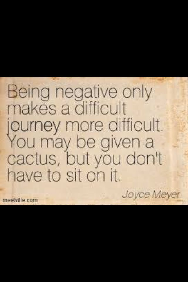 Stay positive Who wants to sit on a cactus