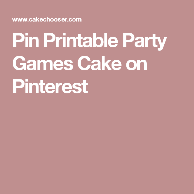 Pin Printable Party Games Cake on Pinterest